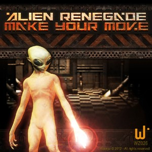Woorpz Records - ALIEN RENEGADE - Make Your Move