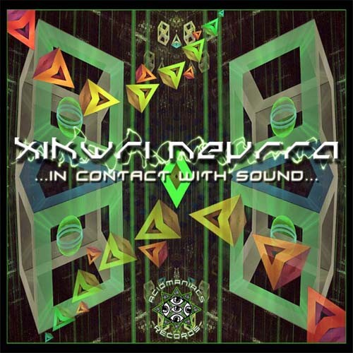Acidmaniacs Records - XIKWRI NEYRRA - In contact with sound
