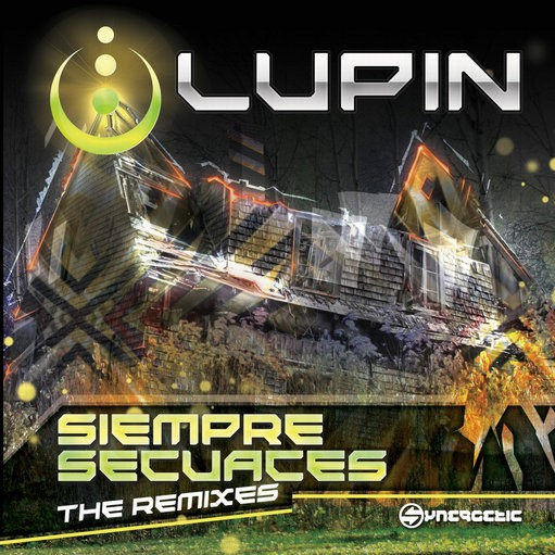 Synergetic Records - LUPIN - Siempre Secuaces Remixes