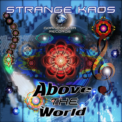 Goanmantra Records - STRANGER vs KAOS - Above The World