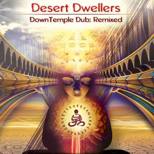 White Swan Records - DESERT DWELLERS - Downtemple Dub: Remixed