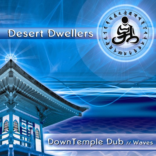 White Swan Records - DESERT DWELLERS - DownTemple Dub: Waves