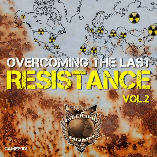 Global Army Music - .Various - Overcoming the Last Resistance 2