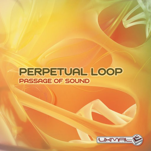 Uxmal Records - PERPETUAL LOOP - Passage Of Sound