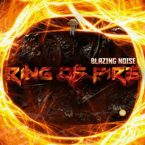 Biomechanix Records - BLAZING NOISE - Ring of fire