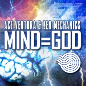 Iboga Records - ACE VENTURA & ZEN MECHANICS - Mind?=?God