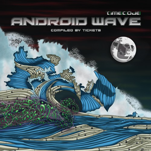 Timecode Records - .Various - Android Wave Compiled By Tickets