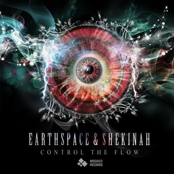 Mosaico Records - SHEKINAH & EARTHSPACE - Control the Flow