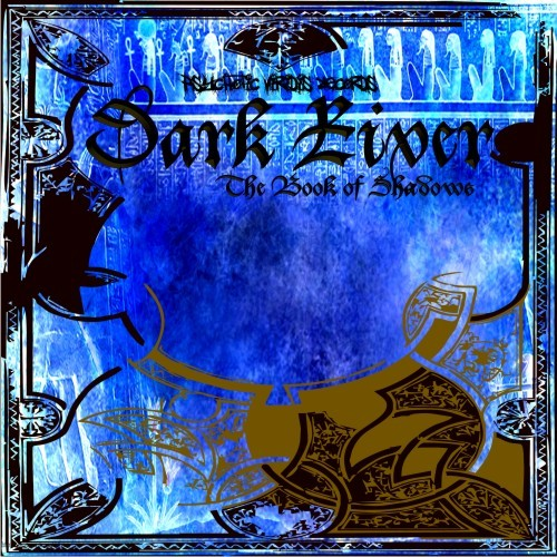 Psychotic Viridis Records - DARK RIVER - The Book of Shadows