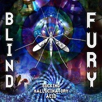 Fractal Audio Machinery - BLIND FURY - Sucking Hallucinatory Acid