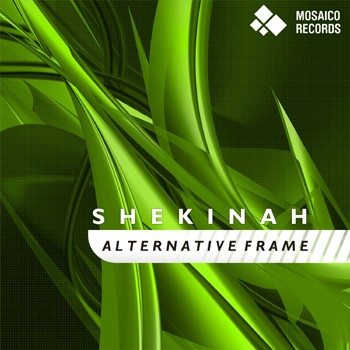 Mosaico Records - SHEKINAH - Alternative Frame