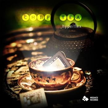 Mosaico Records - HYPERFLEX - Chip Tea