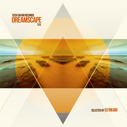 TechSafari Records - .Various - Dreamscape - Selected by DJ Rikam