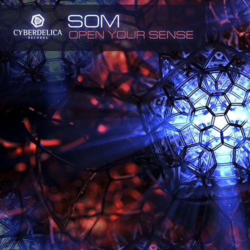 Cyberdelica Records - SOM - Open your sense