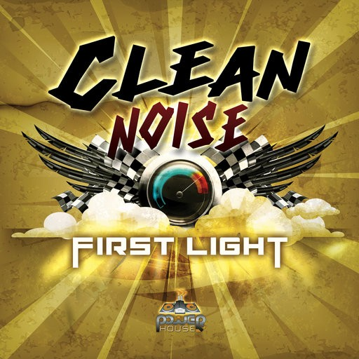 Power House - CLEAN NOISE - First Light