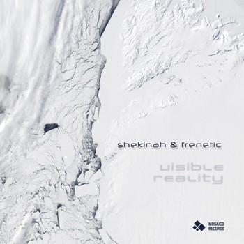 Mosaico Records - SHEKINAH, FRENETIC - Visible Reality