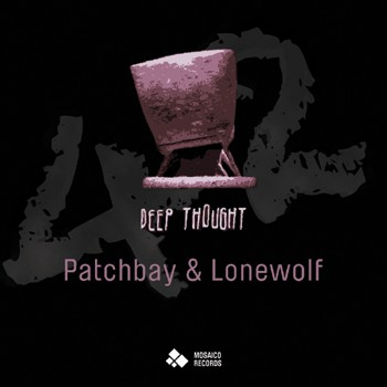 Mosaico Records - PATCHBAY & LONEWOLF - Deep Thought