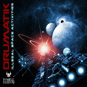 Temple Twister Records - DRUMATIK - Illegal Space Activities