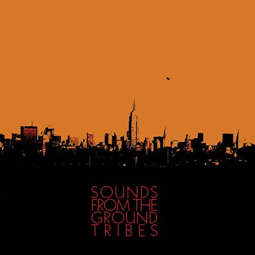 Upstream Records - SOUNDS FROM THE GROUND - Tribes