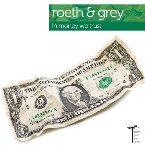 Electric Power Pole Records - ROETH & GREY - In Money We Trust