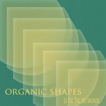 Blue Hour Sounds - ORGANIC SHAPES - Tic Tac Quantique