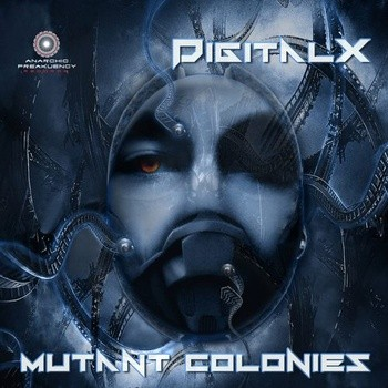 Anarchic Freakuency Records - DIGITALX - Mutant Colonies