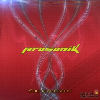 Kutral Records - PROSONIK - Sound Alchemy