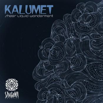 Sangoma Records - KALUMET - Sheer Liquid Wonderment