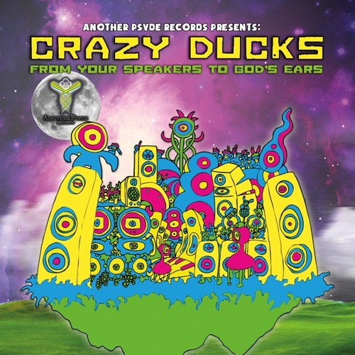 Another Psyde Records - CRAZY DUCKS - From your speakers to God's ears