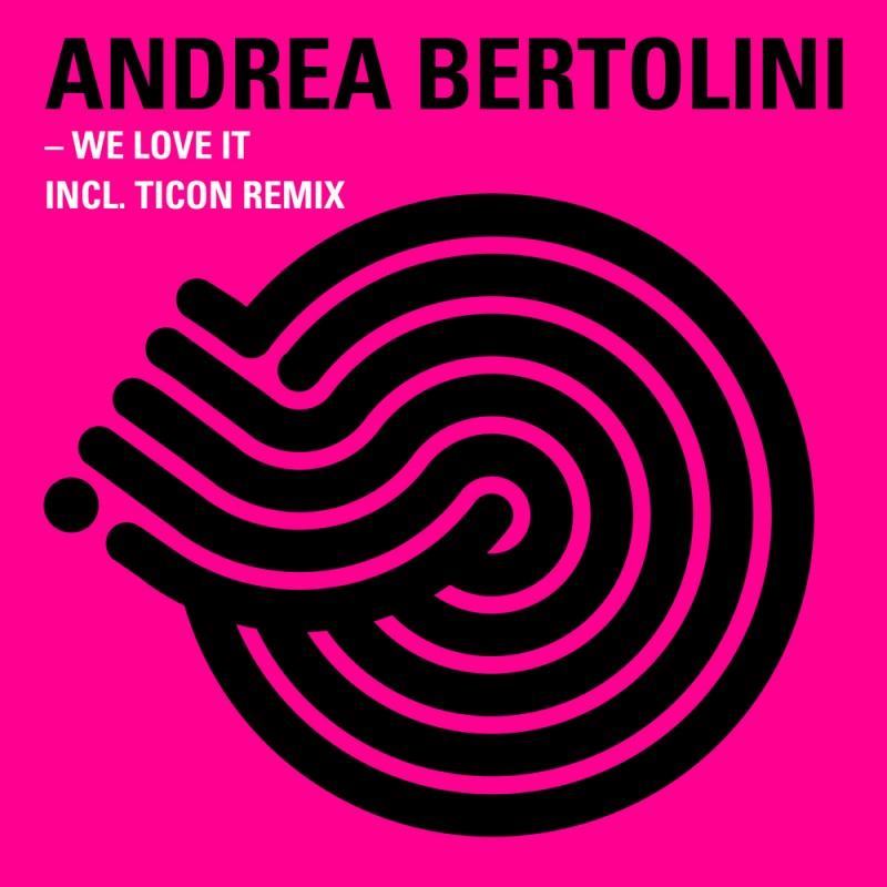 Iboga Records - ANDREA BERTOLINI - We love it (Digital EP)