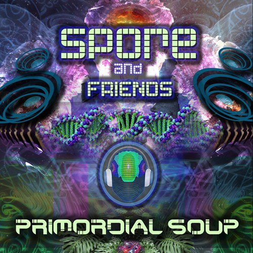 D-A-R-K- Records - SPORE & FRIENDS - Primordial Soup