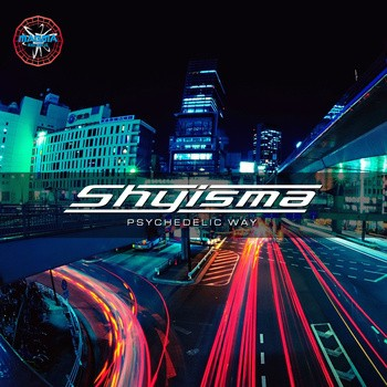 Magma Records - SHYISMA - Psychedelic Way