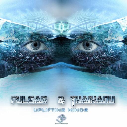 Goa Records - PULSAR VS THAIANU - Uplifting Minds