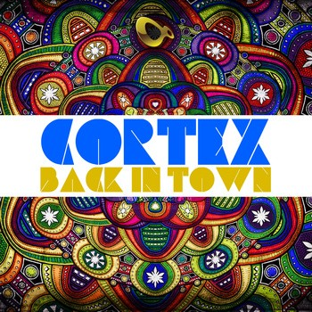 Boundless Music - CORTEX - Back In Town