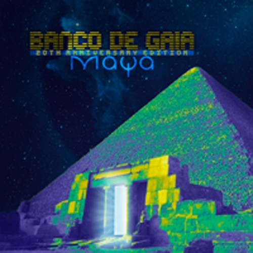 Disco Geko Recordings - BANCO DE GAIA - Maya 20th Anniversary
