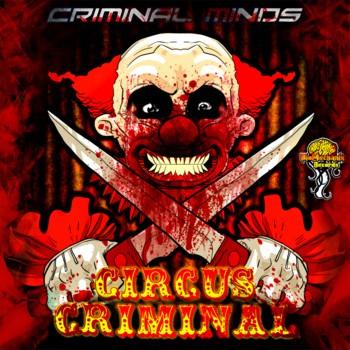 Biomechanix Records - CRIMINAL MINDS - Circus Criminal