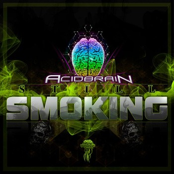 Biomechanix Records - ACIDBRAIN - Still Smoking