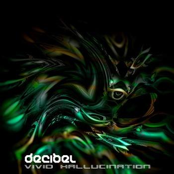 Random Records - DECIBEL - Vivid Hallucination