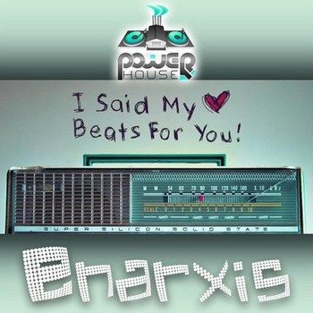 Power House - ENARXIS - I Said My Heart Beats For You