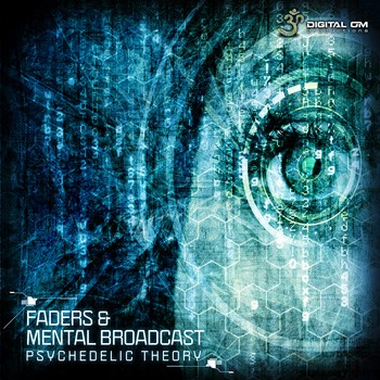 Digital Om - MENTAL BROADCAST & FADERS - Psychedelic Theory