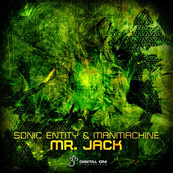 Digital Om - SONIC ENTITY & MANMANCHINE - Mr Jack