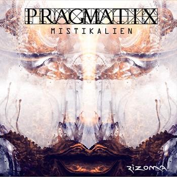 Rizoma Records - PRAGMATIX - Mistikalien