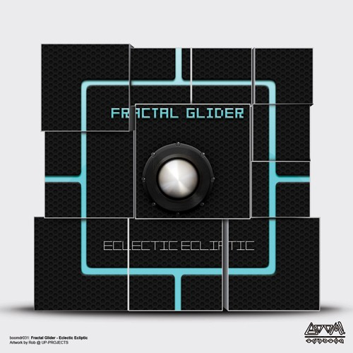 BooM! Records - FRACTAL GLIDER - Eclectic Ecliptic