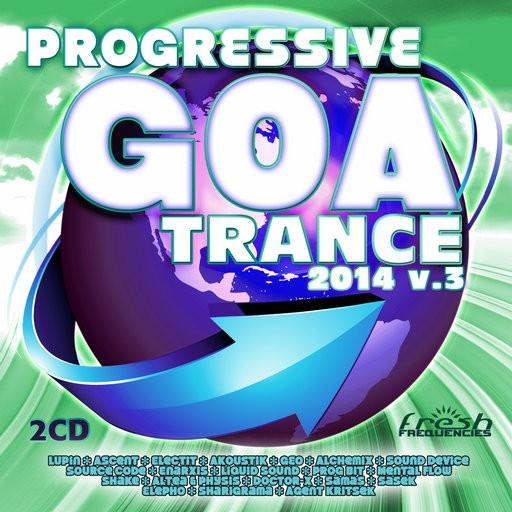 Fresh Frequencies - .Various - Progressive Goa Trance 2014 Vol 3
