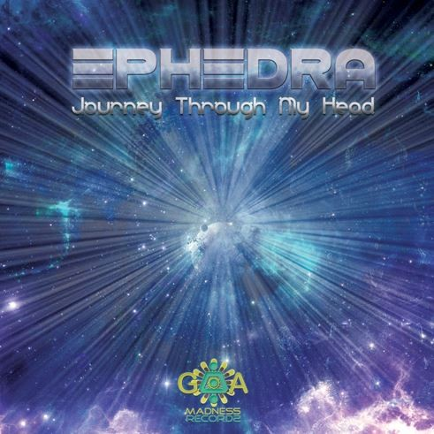 Goa Madness Records - EPHEDRA - Journey through my head