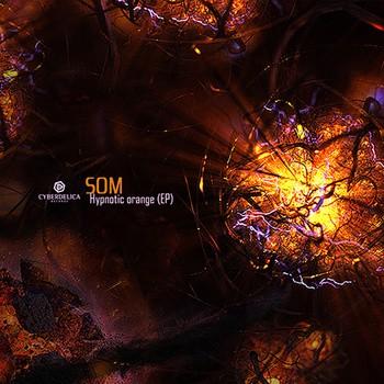 Cyberdelica Records - SOM - Hypnotic orange
