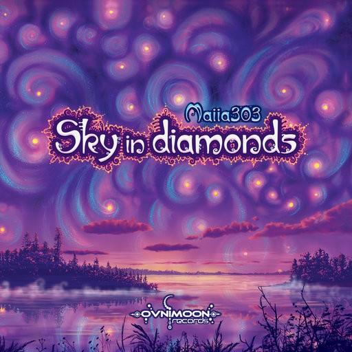 Ovnimoon Records - MAIIA303 - Sky In Diamonds