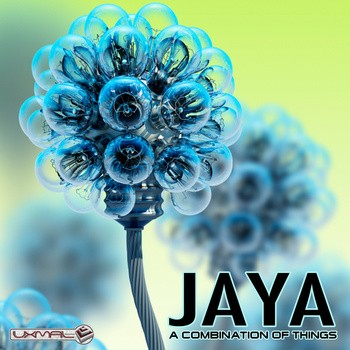 Uxmal Records - JAYA - A Combination Of Things