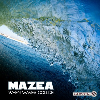 Uxmal Records - MAZEA - When Waves Collide