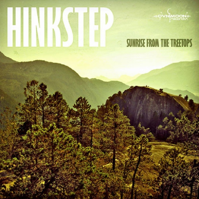 Ovnimoon Records - HINKSTEP - Sunrise from the treetop